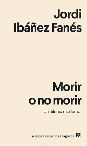 Morir o no morir: Un dilema moderno