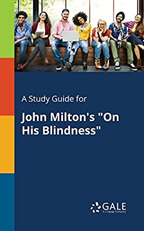 "A Study Guide for John Milton's ""On His Blindness"" (Poetry for Students)"