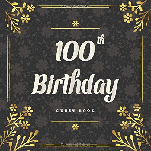 Guest Book 100th Birthday Celebration and Keepsake Memory Guest Signing and 1
