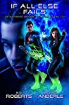 If All Else Fails (The Kurtherian Endgame - Out Of Time Book 2)