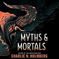Myths and Mortals (Numina, #2)