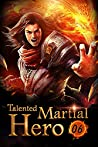 Talented Martial Hero 6: The Seed Of Heavenly Repression (Rise among Struggles: Talent Cultivation)