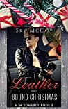 Leather and Bound Christmas (Leather and Chrome  #5)