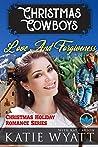 Love And Forgiveness (Christmas Cowboys Holiday Romance Series Book 3)