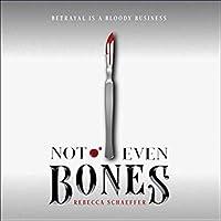 Not Even Bones (Market of Monsters, #1)