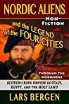 Nordic Aliens and the Legend of the Four Cities: Through the Wormhole: Scotch-Irish Druids in Italy, Egypt, and the Holy Land