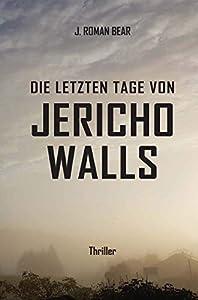 Die letzten Tage von Jericho Walls