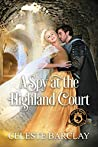 A Spy at the Highland Court: De Wolfe Pack Connected World