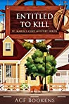 Entitled To Kill (St. Marin's Cozy Mystery Series #2)