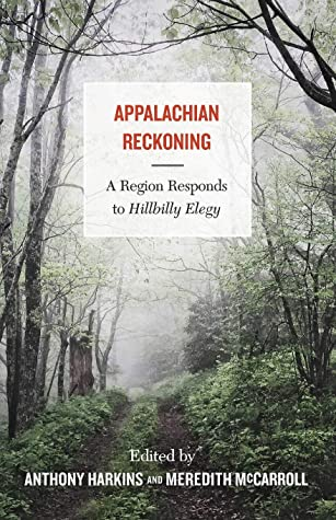 appalachian reckoning a region responds to hillbilly elegy by