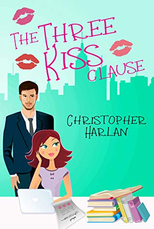 The Three Kiss Clause - Christopher Harlan