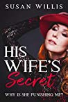 His Wife's Secret: WHY IS SHE PUNISHING ME?