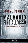 Malvagio fino all'osso by Tony J. Forder