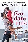 The Two-Date Rule by Tawna Fenske