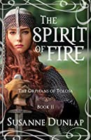 The Spirit of Fire (The Orphans of Tolosa Book 2)