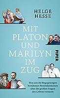Mit Platon und Marilyn im Zug: Was uns die Begegnungen berühmter Persönlichkeiten über die großen Fragen des Lebens verraten