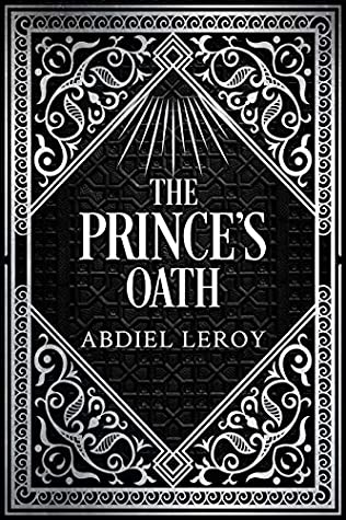 The Prince's Oath by Abdiel LeRoy