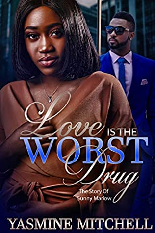 Love is the Worst Drug: The Story of Sunny Marlow