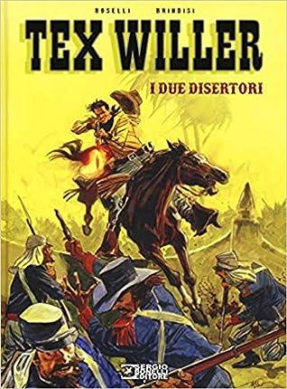 Tex Willer: I due disertori (Volume 2)