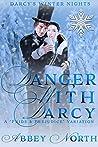 Danger With Darcy: A Pride & Prejudice Variation (Darcy's Winter Nights)