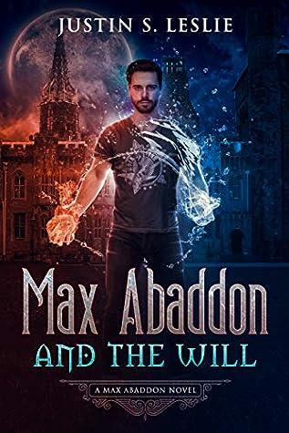 MAX ABADDON AND THE WILL: A Max Abaddon Urban Fantasy Novel