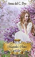 Magnolia's Choice (A Royal Romance Book 5)