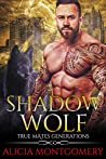 Shadow Wolf: True Mates Generations Book 7
