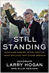 Still Standing: Surviving Cancer, Riots, and the Toxic Politics that Divide America