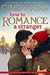 How to Romance a Stranger (Jackson Hole, #2)