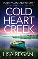 Cold Heart Creek (Detective Josie Quinn, #7)