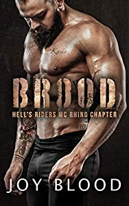 Brood (Hell's Riders Rhino Chapter, #1)