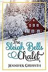 The Sleigh Bells Chalet