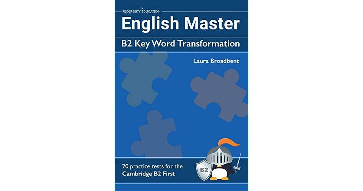 English Master: B2 Key Word Transformation (20 practice ...