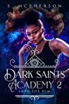 Into the Dim (Dark Saints Academy)