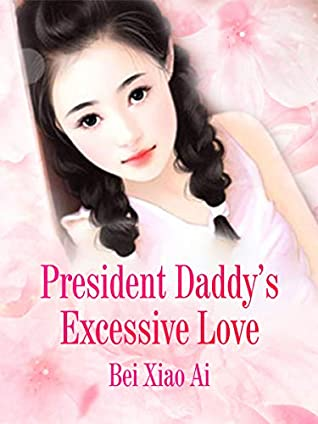 President Daddy's Excessive Love: Volume 4