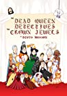 The Dead Queen Detectives : The Crown Jewels