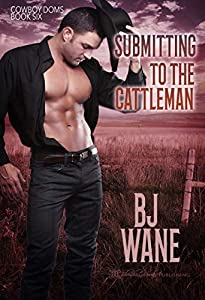 Submitting to the Cattleman (Cowboy Doms Book 6)