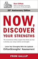 Now, Discover Your Strengths: The revolutionary Gallup program that shows you how to develop your unique talents and strengths