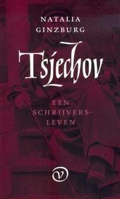 Tsjechov. Een schrijversleven