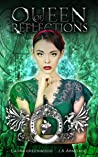 Queen Of Reflections (Kingdom of Fairytales: Snow White #1)