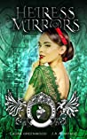 Heiress Of Mirrors (Kingdom of Fairytales: Snow White #2)