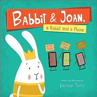 Babbit & Joan, a Rabbit and a Phone