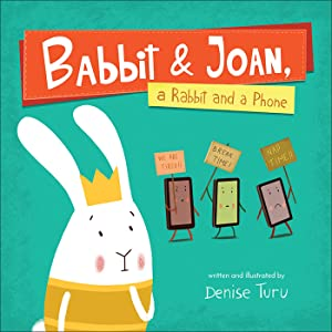 Babbit & Joan, a Rabbit and a Phone