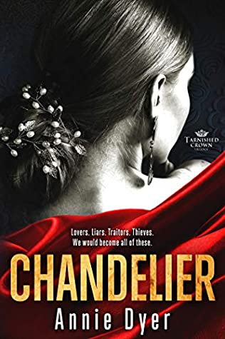 Chandelier (Tarnished Crowns Trilogy Book 1)
