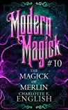 The Magick of Merlin (Modern Magick, #10)