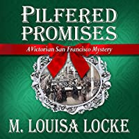 Pilfered Promises (A Victorian San Francisco Mysteries, #5)