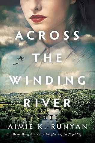 Across the Winding RiverbyAimie K Runyan