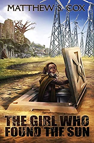 Front cover of The Girl Who Found the Sun by Matthew S. Cox