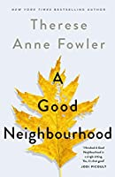 A Good Neighbourhood: The powerful new novel from New York Times bestselling author Therese Anne Fowler