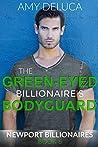 The Green-Eyed Billionaire's Bodyguard (Newport Billionaires #6)